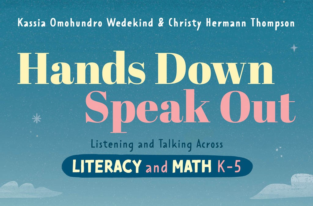 Book Review: Hands Down, Speak Out – Listening and Talking Across Literacy and Math K-5