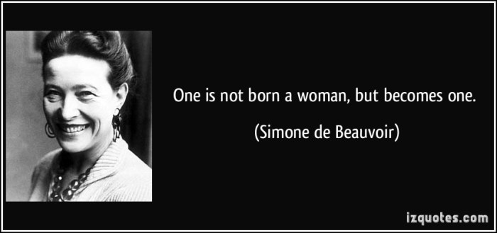 quote-one-is-not-born-a-woman-but-becomes-one-simone-de-beauvoir-14082