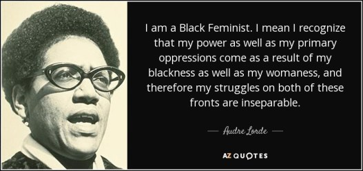 quote-i-am-a-black-feminist-i-mean-i-recognize-that-my-power-as-well-as-my-primary-oppressions-audre-lorde-65-67-18
