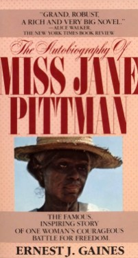 Ernest J. Gaines' 1971 novel, The Autobiography of Miss Jane Pittman. The book was made into an award-winning television movie, The Autobiography of Miss Jane Pittman broadcast on CBS in 1974. The film holds importance as one of the first made-for-TV movies to deal with African-American characters with depth and sympathy.