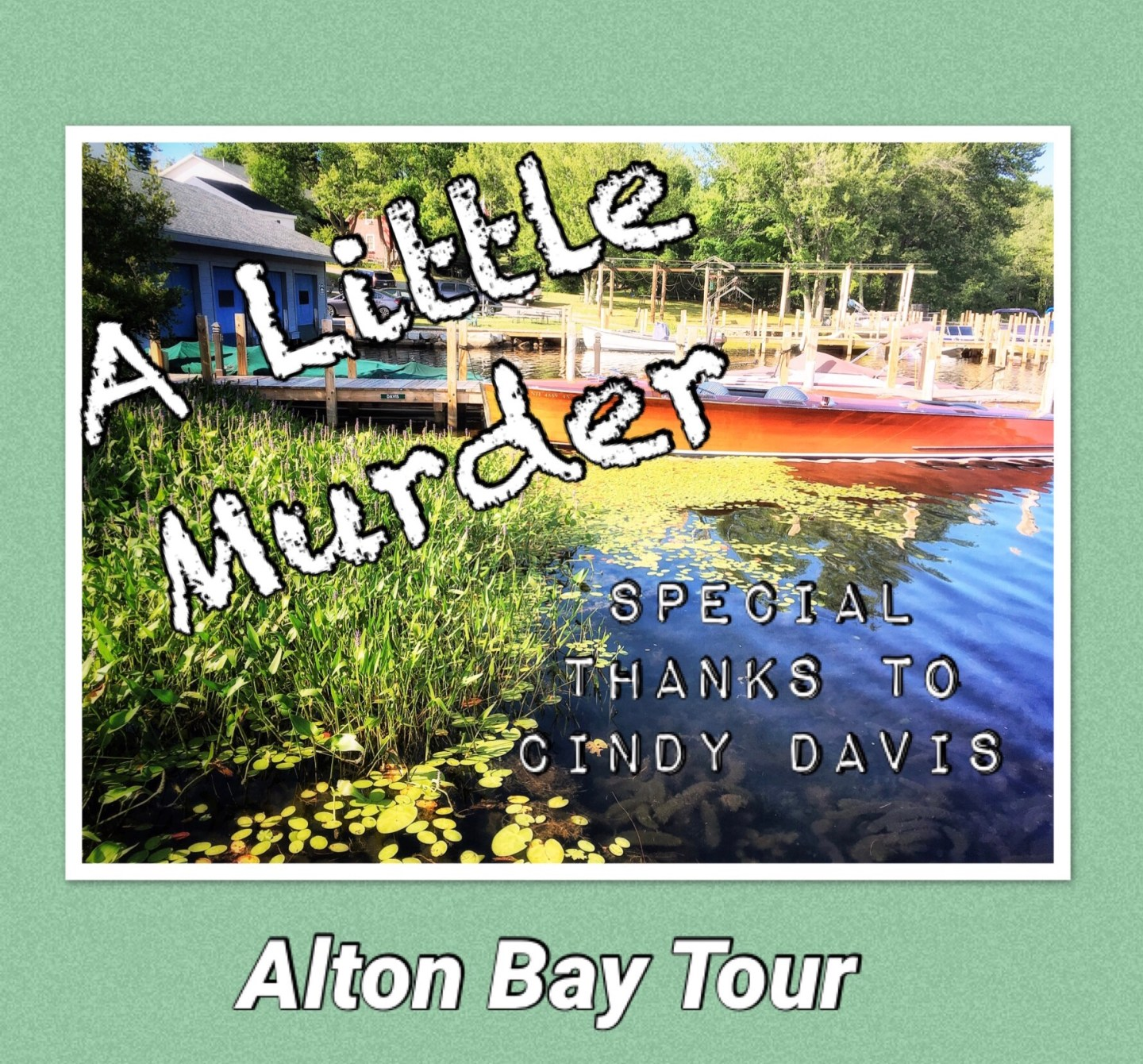 A Little Murder Alton Bay Tour