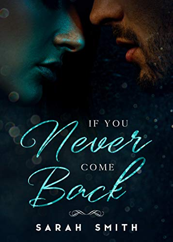 If You Never Come Back by Sarah Smith