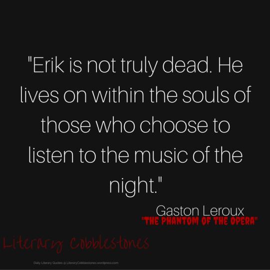"October 23: Gaston Leroux's ""The Phantom of the Opera"" | Daily Literary Quotes @ Literary Cobblestones"