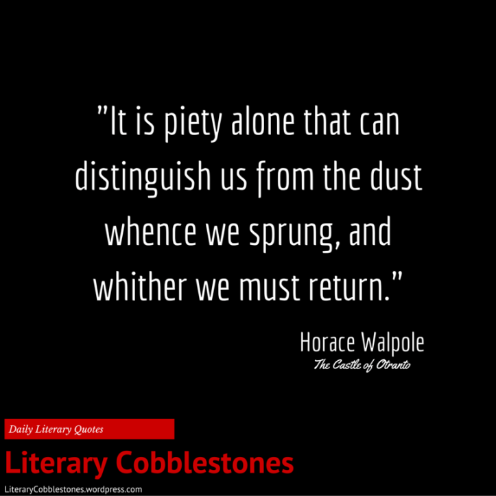 October 1: The godfather of Gothic Literature -- Horace Walpole! | Daily Literary Quotes @ Literary Cobblestones