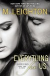Review and Giveaway: Everything for Us by M. Leighton