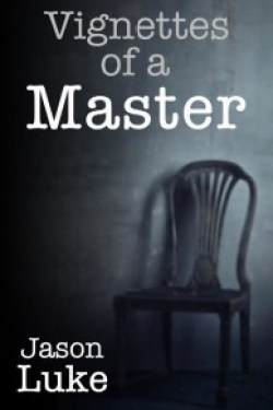 Book Review Vignettes of a Master by Jason Luke