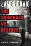 Promo & Giveaway ~ The Criminals We Deserve (Inspector Carlyle Mystery) by James Craig