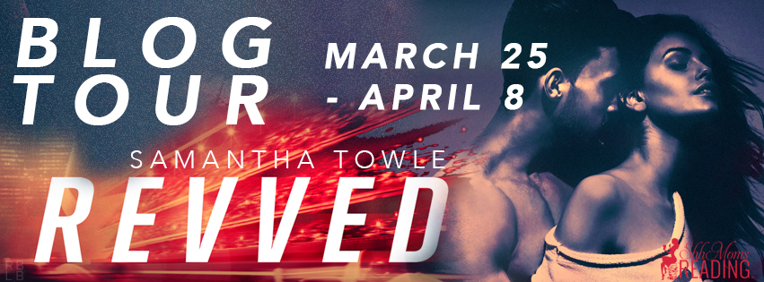 Blog Tour *Revved by Samantha Towle * Review * Excerpt * Playlist*  Giveaway