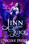 Jinn and Juice by Nicole Peeler