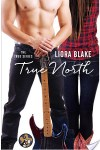 True North (True #1) by Liora Blake