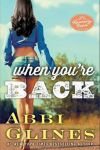 Blog Tour * When You're Back by Abbi Glines * Review + Giveaway