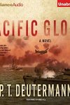 *Have You Heard? * Memorial Day Audiobook Special Edition* Pacific Glory by P. T. Deutermann