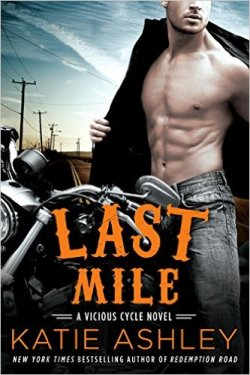 * RELEASE DAY * LAST MILE (Vicious Cycle series, Book 3) by KATIE ASHLEY * BOOK REVIEW * EXCERPT *