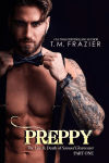 * COVER REVEAL * Preppy: The Life & Death of Samuel Clearwater, Part One (King series, book 5) by TM FRAZIER * PRE-ORDER LINKS *