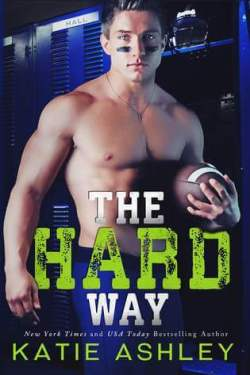 The Hard Way by Katie Ashley *Release Week * Blog Tour * Book Review * Giveaway *