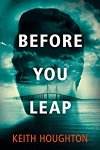 *Have You Heard? * Audiobooks For Your Listening Pleasure* Before You Leap by Keith Houghton