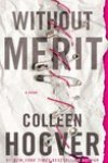 * Release Day Blitz * Without Merit by Colleen Hoover * Giveaway * Blog Tour * 5 Star Book Review *