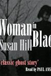 ⭐️Have You Heard?⭐️Audiobooks For Your Listening Pleasure⭐️The Woman in Black: A Ghost Story by Susan Hill⭐️Narrated by Paul Ansdell⭐️