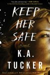 ⭐️Book Review ⭐️ Keep Her Safe by K. A. Tucker⭐️