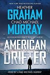 🎧Have You Heard?🎧Audiobooks For Your Listening Pleasure🎧American Drifter by Heather Graham & Chad Michael Murray🎧Narrated by Chad Michael Murray🎧
