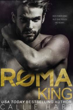 Release Blitz * Roma King (Roma Royals Duet book 1) by Callie Hart *