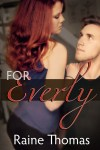 The For Everly by Raine Thomas: Guest Post and Giveaway