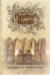 Painted Boots  by Mechelle Morrison: Guest Post and Giveaway