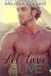 Let Love Live by Melissa Collins  Book Blitz