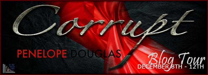 CORRUPT by PENELOPE DOUGLAS * BLOG TOUR * BOOK REVIEW * Author Q&A * Signed PB GIVEAWAY *