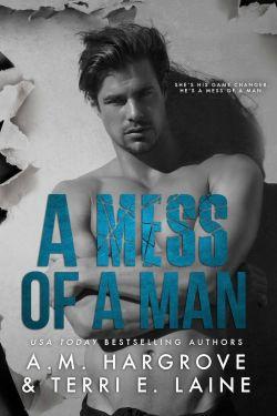 A Mess of a Man by A.M. Hargrove & Terri E. Laine