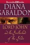 *Have You Heard? * Audiobooks For Your Listening Pleasure* Lord John and the Brotherhood of the Blade by Diana Gabaldon