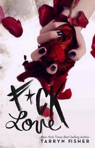 F*uck Love by Tarryn Fisher
