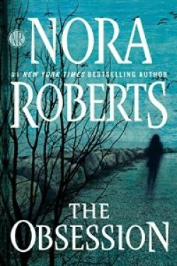 *Have You Heard? * Audiobooks For Your Listening Pleasure* The Obsession by Nora Roberts