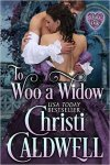 To Woo a Widow  by Christi Caldwell