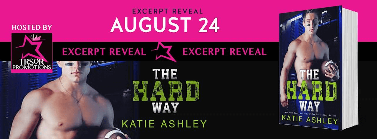 * EXCERPT REVEAL * The Hard Way by Katie Ashley *