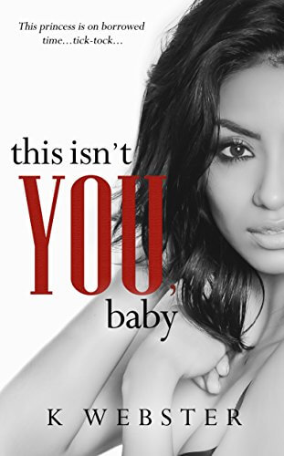 * Blog Tour * This Isn't You, Baby (War & Peace, book 4) by K. Webster * Book Review * Giveaway *