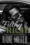 Filthy Rich by Raine Miller