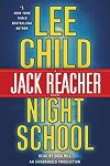 *Have You Heard? * Audiobooks For Your Listening Pleasure* Night School by Lee Child