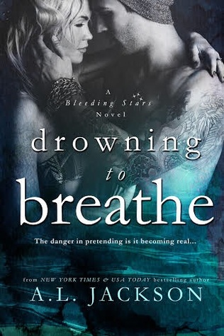 Drowning to Breath (Bleeding Stars #2) by A. L. Jackson