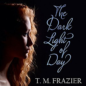 *Have You Heard? * Audiobooks For Your Listening Pleasure* The Dark Light of Day by T.M. Frazier