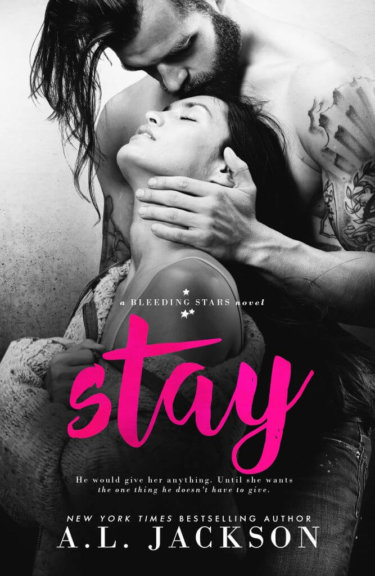 Stay by A.L. Jackson * Cover Reveal * Sneak Peek * Book Trailer * GIVEAWAY