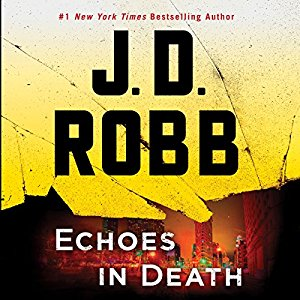 *Have You Heard? * Audiobooks For Your Listening Pleasure* Echoes in Death by J. D. Robb