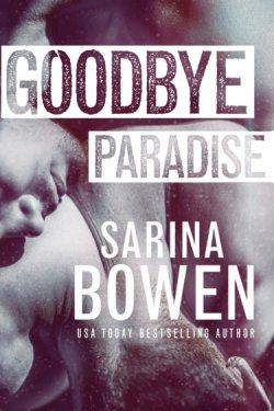 COVER REVEAL: Goodbye Paradise by Sarina Bowen
