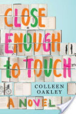 Close Enough to Touch by Colleen Oakley