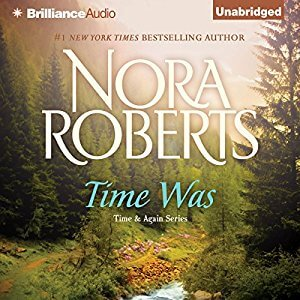 *Have You Heard? * Audiobooks For Your Listening Pleasure* Time Was by Nora Roberts