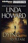 *Have You Heard? * Audiobooks For Your Listening Pleasure* Dying to Please by Linda Howard