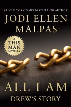 NEW RELEASE * All I Am by Jodi Ellen Malpas * A This Man Novella * Excerpt * Giveaway