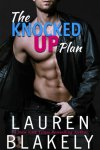 RELEASE DAY * The Knocked Up Plan by Lauren Blakely * Excerpt * Amazing GIVEAWAY