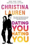 NEW RELEASE * Dating You / Hating You by Christina Lauren * It's Live * 5 Star Review * Excerpt