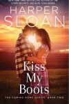Kiss My Boots by Harper Sloan * Review & Giveaway